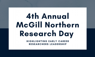 4th Annual McGill Northern Research Day; Highlighting Early Career Researchers Leadership